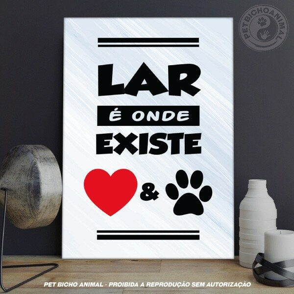 Lar é onde existe Amor e Pet