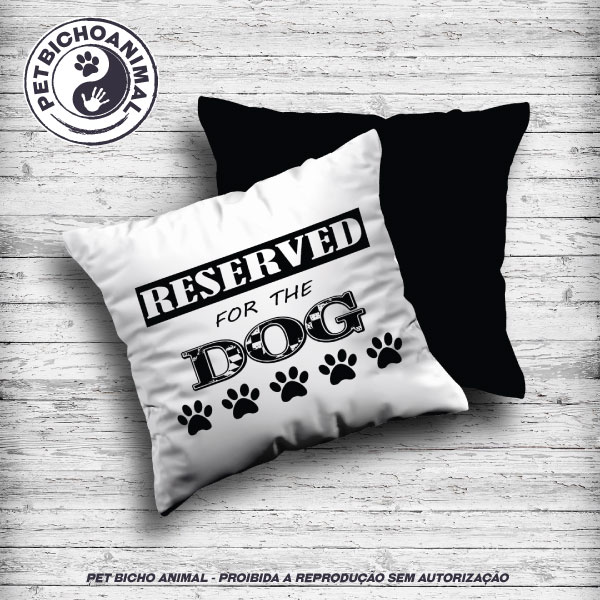 Almofada - Reserved For The Dog 1