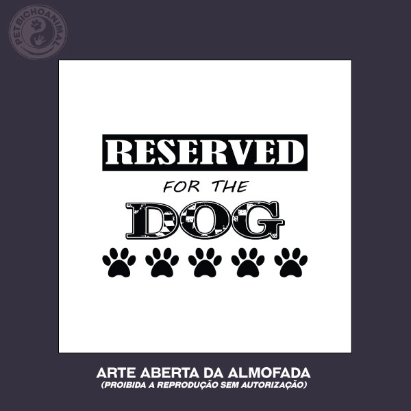 Almofada - Reserved For The Dog 2