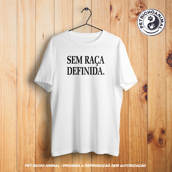 Camiseta - Sem Raça Definida 1