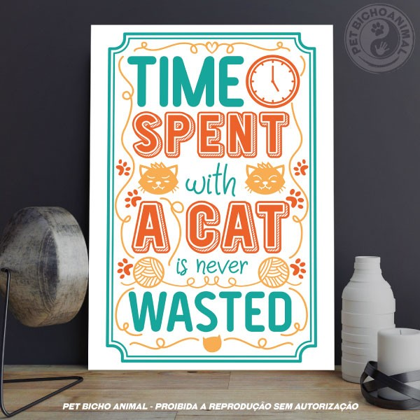 Quadro Time Spent with Cats is Never Wasted 1